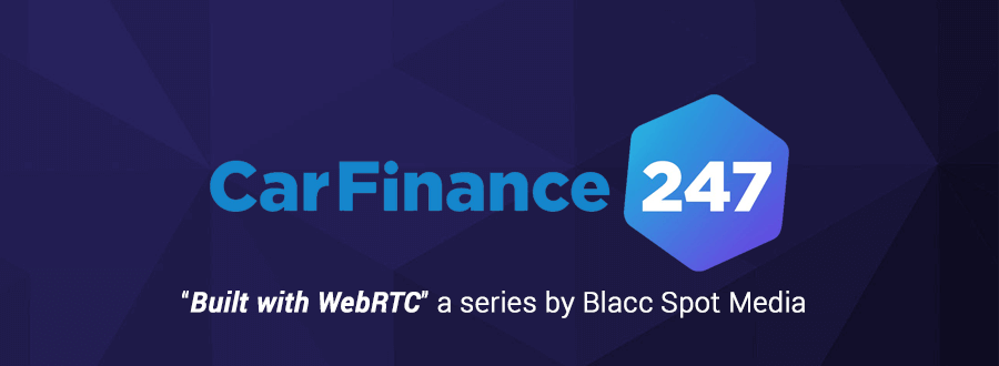 Built with WebRTC: CarFinance 247