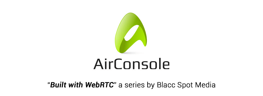 built with webrtc airconsole