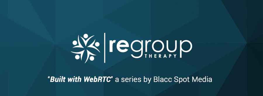 Built with WebRTC: Regroup Therapy