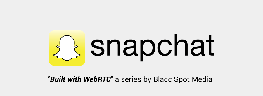 build with webrtc snapchat